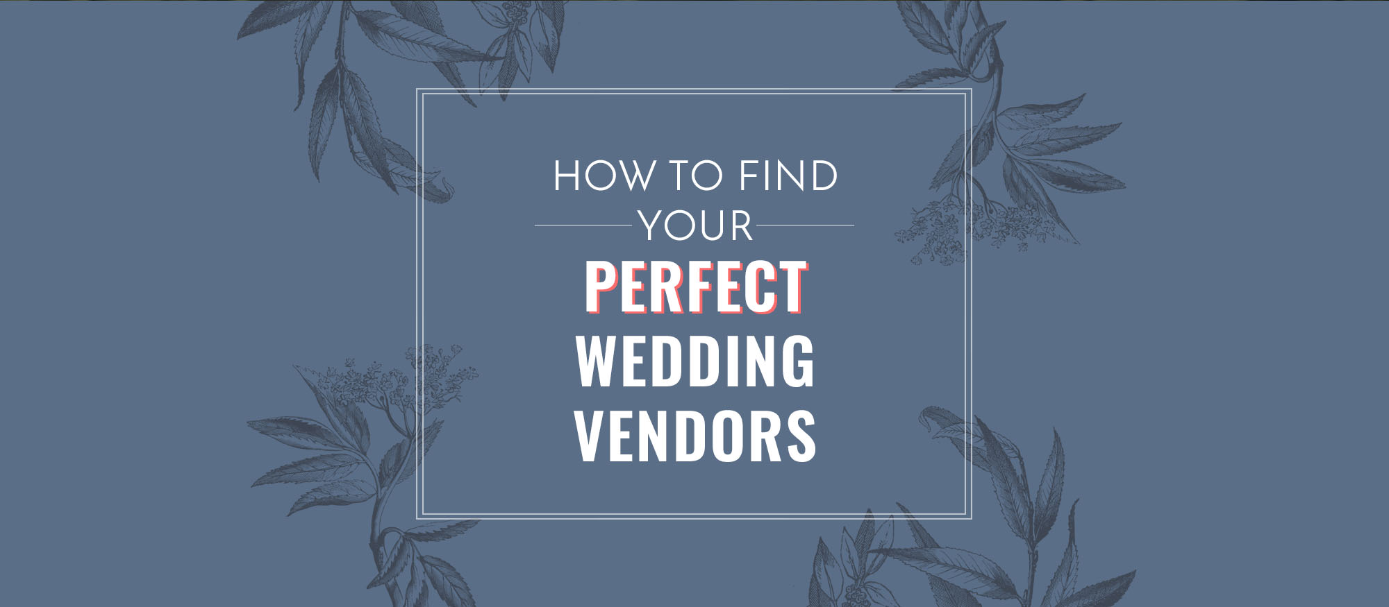 How to find the perfect wedding vendors