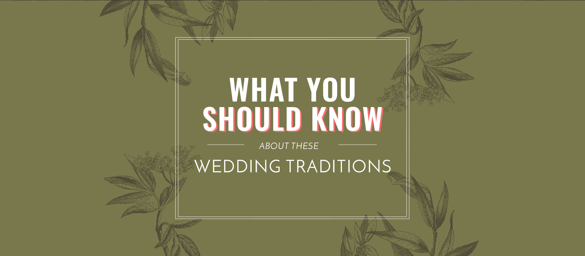 What you should know about these wedding traditions