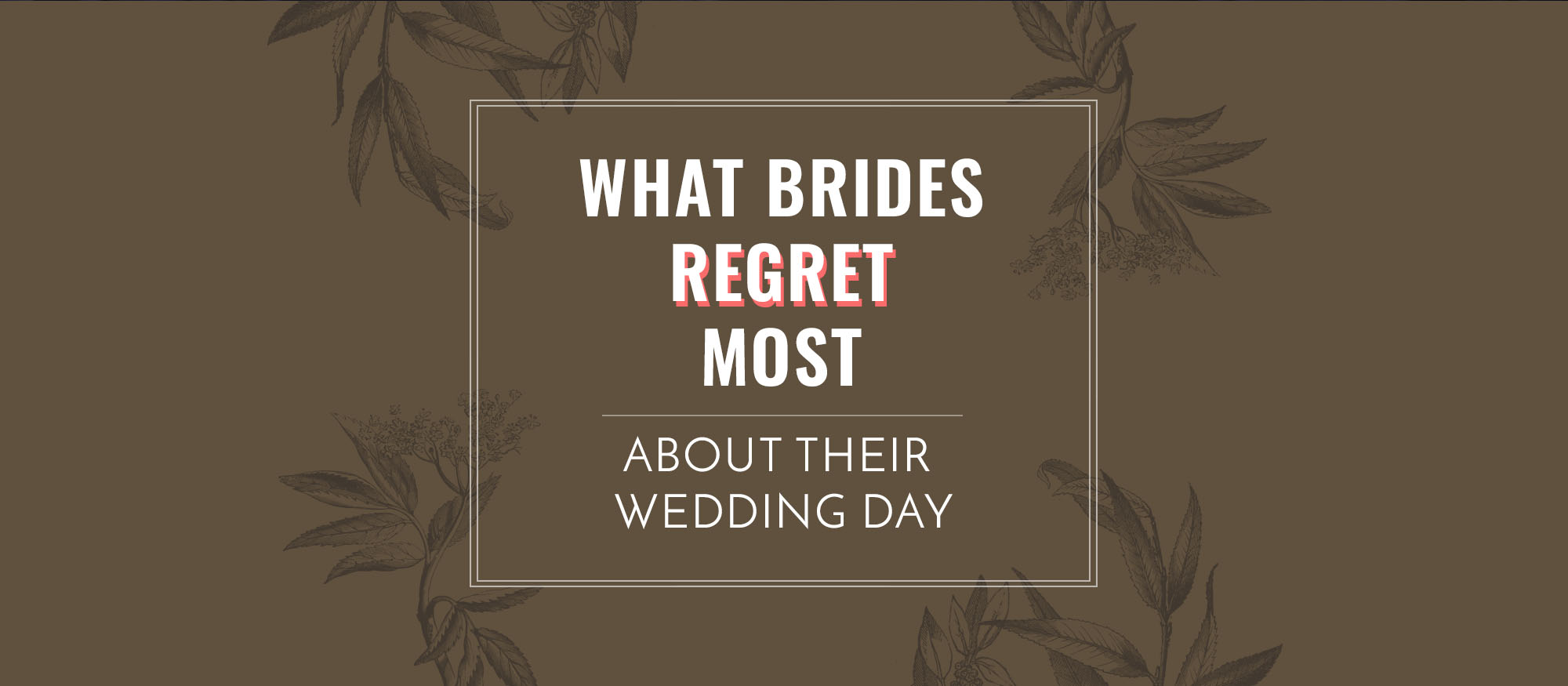 What Brides Regret Most about their wedding day